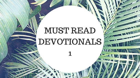 DEVOTIONALS THAT HAVE HELPED MY WALK WITH GOD (1).